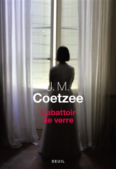 L'Abattoir de verre | Coetzee, John Maxwell (1940-....)