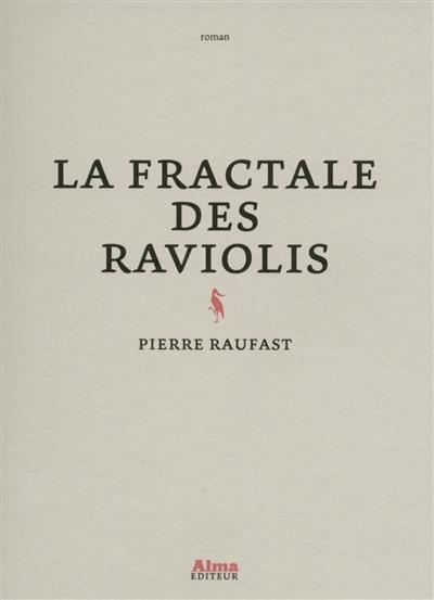 La fractale des raviolis | Raufast, Pierre (1973-....). Auteur