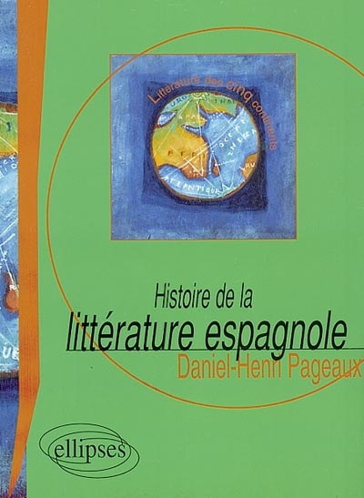 Histoire de la littérature espagnole   Pageaux, Daniel-Henri (1939-....). Auteur