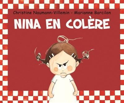 Nina en colère / Christine Naumann-Villemin | Naumann-Villemin, Christine (1964-....). Auteur