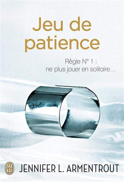 Jeu de patience / Jennifer L. Armentrout | Armentrout, Jennifer L.. Auteur