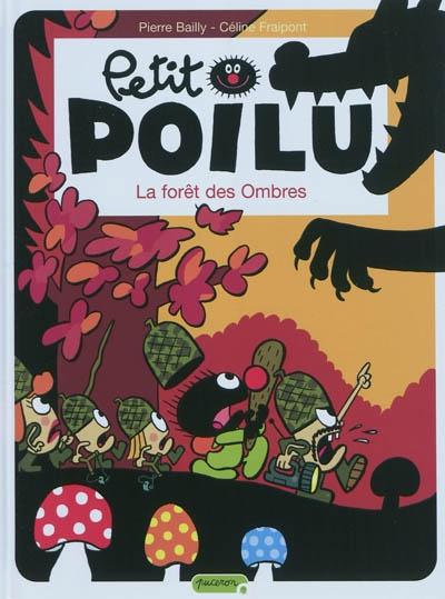 La forêt des ombres / Pierre Bailly, Céline Fraipont | Bailly, Pierre (1970-....). Auteur