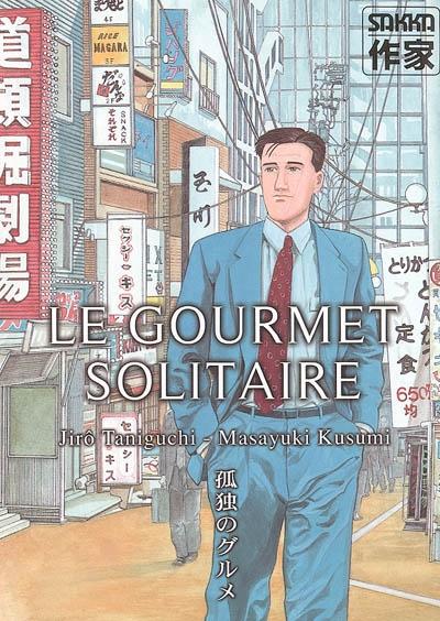 Le gourmet solitaire / scénario Masayuki Kusumi | Kusumi, Masayuki (1958-....). Auteur
