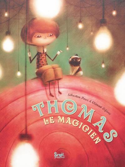 Thomas le magicien   Perez, Sébastien (1975-....). Auteur