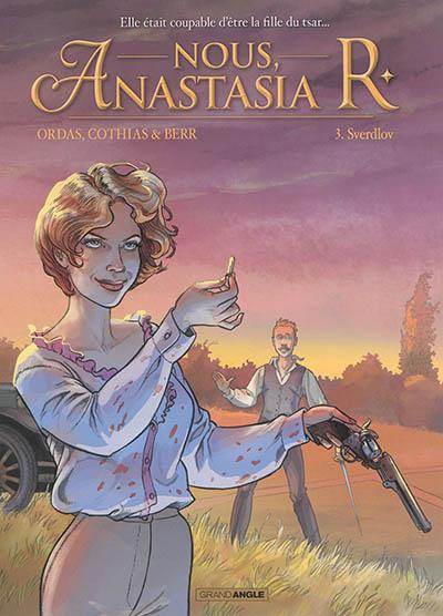 Nous, Anastasia R : cycle 1. Vol. 3. Sverdlov