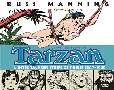 Tarzan : l'intégrale des strips de presse de Russ Manning. Vol. 1. 1967-1969