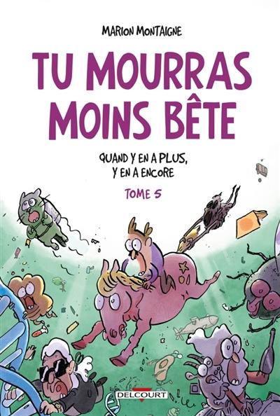 Quand y en a plus, y en a encore. 5   Montaigne, Marion (1980-....). Auteur
