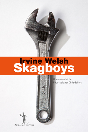 Skagboys : roman / Irvine Welsh | Welsh, Irvine. Auteur