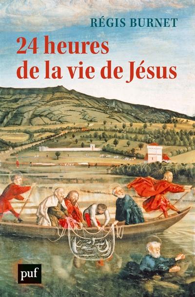 24 heures de la vie de Jésus