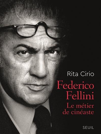 Federico Fellini : le métier de cinéaste |