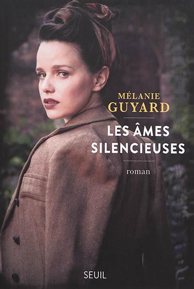 Les Ames silencieuses : roman / Mélanie Guyard |