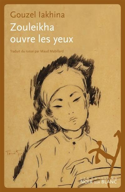 Zouleikha ouvre les yeux | Iakhina, Gouzel (1977-....). Auteur