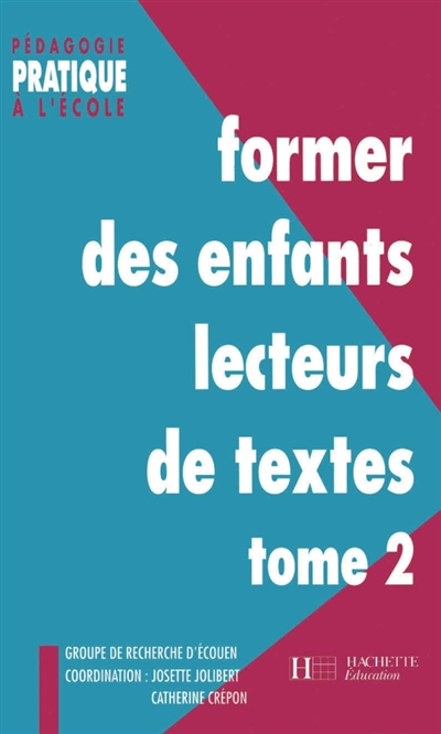 Former des enfants lecteurs de textes : cycle des apprentissages fondamentaux GS, CP, CE1 et au-delà.... Vol. 2