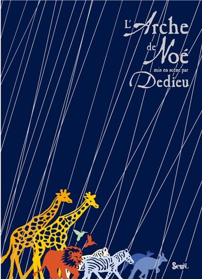 L'arche de Noé | Thierry Dedieu (1955-....). Auteur