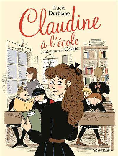 Claudine à l'école / Lucie Durbiano | Lucie Durbiano