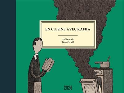 En cuisine avec Kafka / un livre de Tom Gauld | Gauld, Tom (1976-....). Auteur