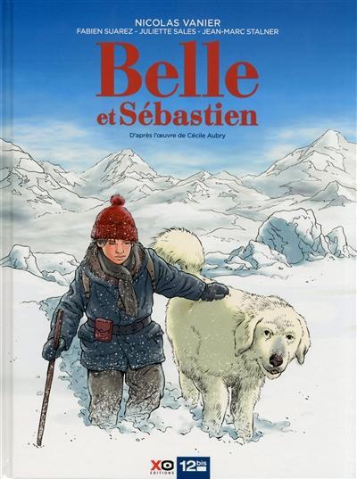 Belle et Sébastien / scénario Juliette Sales, Fabien Suarez | Vanier, Nicolas (1962-....)
