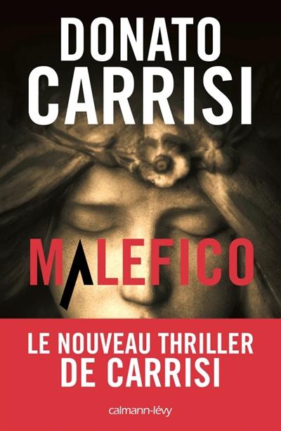 Malefico / Donato Carrisi   Carrisi, Donato (1973-....). Auteur