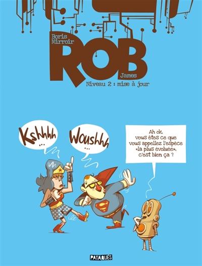 Rob. Vol. 2. Mise à jour
