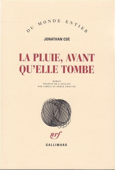 La pluie, avant qu'elle tombe : roman / Jonathan Coe   Coe, Jonathan (1961-....). Auteur