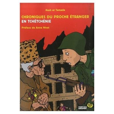 Chroniques du proche étranger en Tchétchénie   Rash (1953-....). Auteur