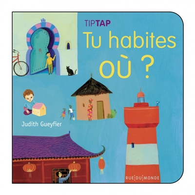Tu habites où ? | Judith Gueyfier (1981-....). Auteur