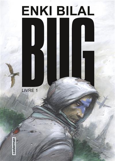 Bug. Livre 1 | Enki Bilal, Auteur