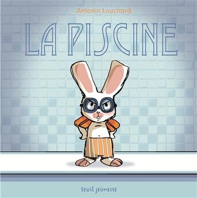 piscine (La) | Louchard, Antonin. Auteur