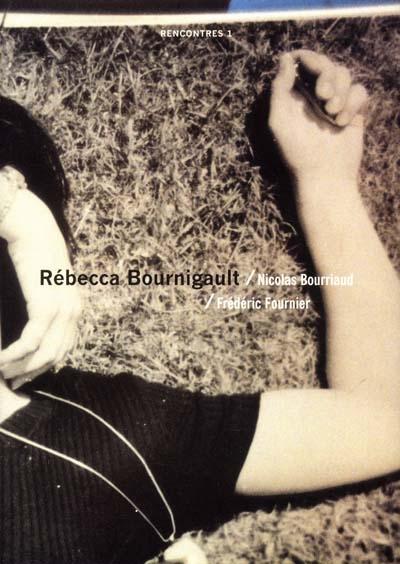 Rébecca Bournigault | Bourriaud, Nicolas (1965-....)