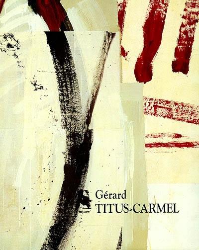 Gérard Titus-Carmel : oeuvres 1984-1993 | Lecointre, Yves. Commissaire d'exposition