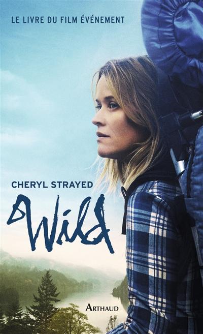 Wild | Strayed, Cheryl (1968-....). Auteur