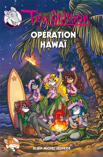 Opération Hawaï / Téa Stilton | Stilton, Téa. Auteur