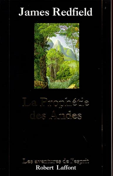La prophétie des Andes : à la poursuite du manuscrit secret dans la jungle du Pérou