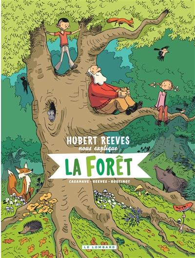 Hubert Reeves nous explique. Vol. 2. La forêt