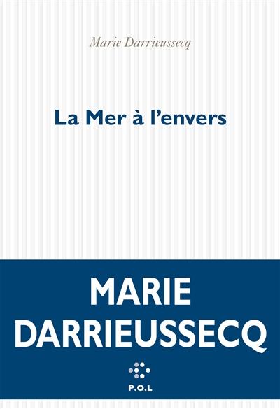 mer à l'envers (La) | Darrieussecq, Marie (1969-....). Auteur