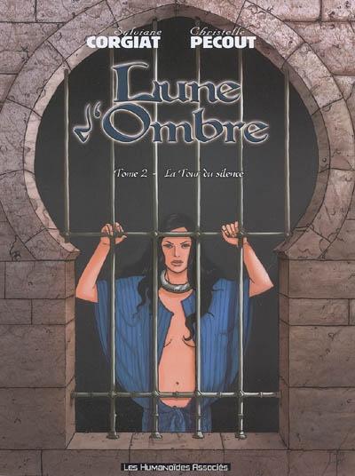 Lune d'ombre. 2, la tour du silence   Corgiat, Sylviane (1955-....). Auteur