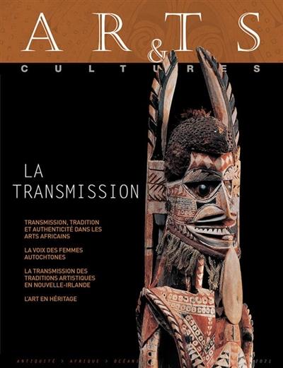 Arts & cultures, n° 22. La transmission