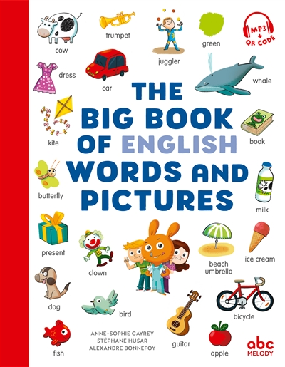 The Big Book of English Words and Pictures / par Anne-Sophie Cayrey, Stéphane Husar et Alexandre Bonnefoy | Cayrey, Anne-Sophie. Auteur