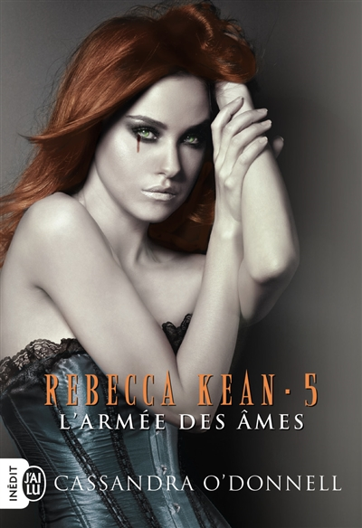 Rebecca Kean. Vol. 5. L'armée des âmes