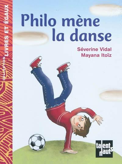 Philo mène la danse / Séverine Vidal | Vidal, Séverine (1969-....). Auteur