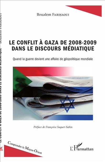 Le conflit à Gaza de 2008-2009 dans le discours médiatique : quand la guerre devient un affaire géopolitique mondiale