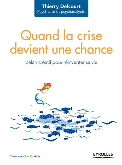 Quand la crise devient une chance : l'élan créatif pour réinventer sa vie