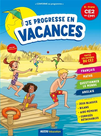Je progresse en vacances : 8-9 ans, CE2 au CM1