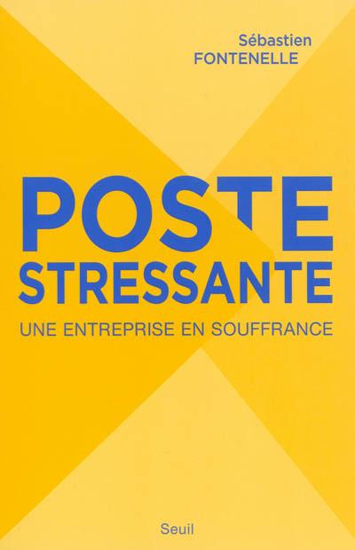 Poste stressante : une entreprise en souffrance