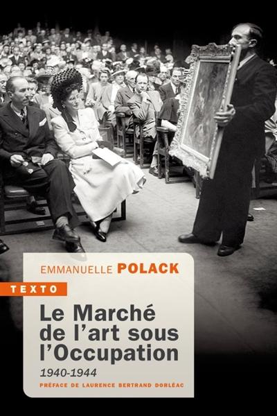 Le marché de l'art sous l'Occupation : 1940-1944