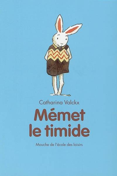 Mémet le timide / Catharina Valckx |