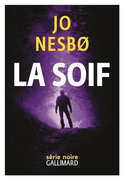 La Soif / Jo Nesbo   Nesbø, Jo (1960-....). Auteur