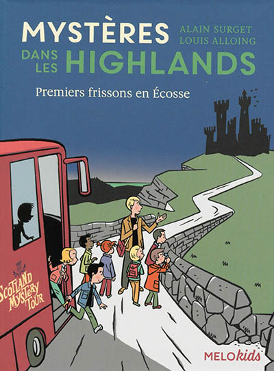 Mystères dans les Highlands. Vol. 1. Premiers frissons en Ecosse