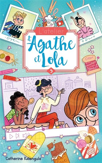 L'atelier d'Agathe et Lola. Vol. 3. La nouvelle voisine