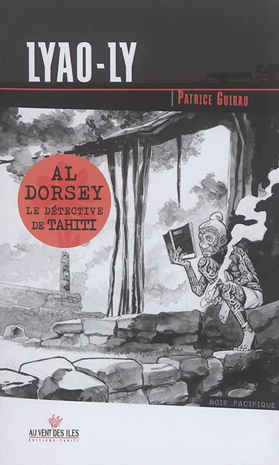 Al Dorsey, le détective de Tahiti. Vol. 2. Lyao-ly